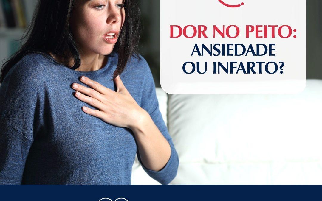 Dor no peito: ansiedade ou infarto?