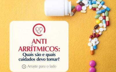 Anti-Arrítimicos: Quais cuidados devo tomar?