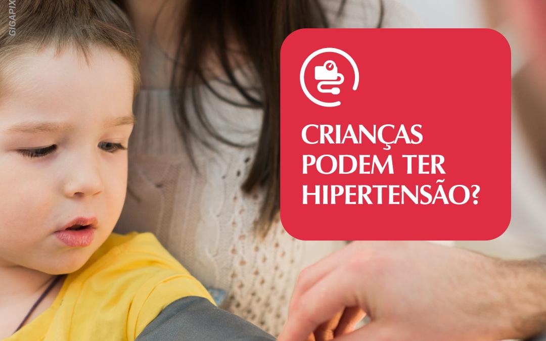 Crianças podem ter hipertensão?